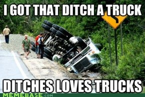 Ditches Love Trucks