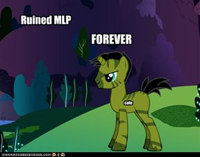 MLP is forever RUINED.