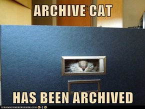 ARCHIVE CAT  HAS BEEN ARCHIVED