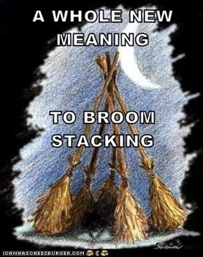 A WHOLE NEW MEANING TO BROOM STACKING