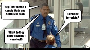 Catch Any Terrorists?