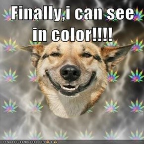 Finally,i can see in color!!!!