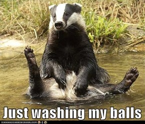 Just washing my balls