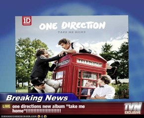 "Breaking News - one directions new album ''take me home""!!!!!!!!!!!!!!!!!!!!!!!"
