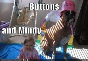 Buttons and Mindy