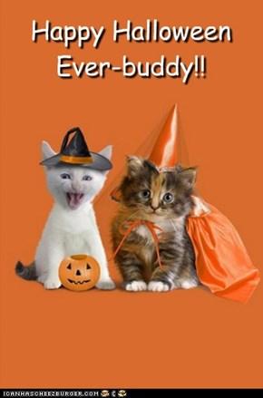 Happy Halloween  Ever-buddy!!