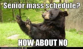 Senior mass schedule?