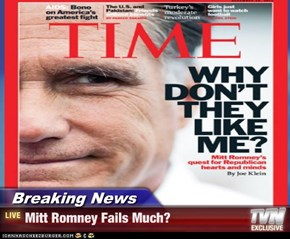 Breaking News - Mitt Romney Fails Much?