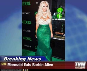 Breaking News - Mermaid Eats Barbie Alive