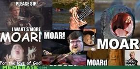 MMMMMMMoooooooooaaaaarrrrrrrr!!!!!!!