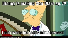 Disney is making Star Wars ep. 7?
