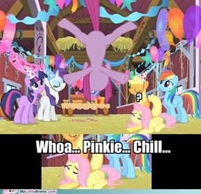 Pinkie... Stahp.