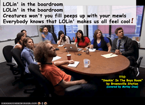 """LOLin' In The Boardroom"" (TTO ""Smokin' In The Boys Room"" by Brownsville Station (covered by Motley Crue))"