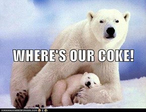 WHERE'S OUR COKE!