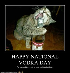 HAPPY NATIONAL VODKA DAY