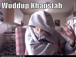 Wuddup Khanstah