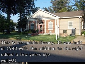 This is our public library. It was built in 1940 with the addition to the right added a few years ago.                          wally01