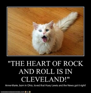 """THE HEART OF ROCK AND ROLL IS IN CLEVELAND!"""