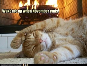 Wake me up when November ends.