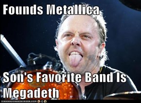 Founds Metallica  Son's Favorite Band Is Megadeth