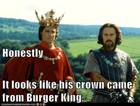 Honestly It looks like his crown came from Burger King.