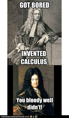 Leibniz you cur!