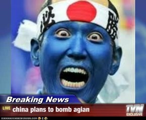 Breaking News - china plans to bomb agian