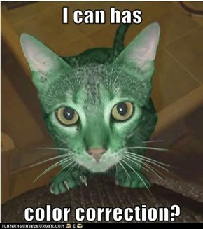I can has  color correction?