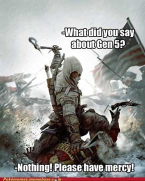 Gen 5!