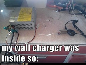 my wall charger was inside so: