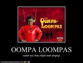 OOMPA LOOMPAS