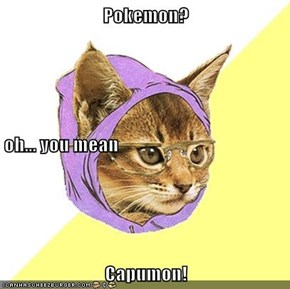 Pokemon? oh... you mean Capumon!