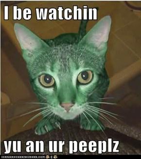 I be watchin  yu an ur peeplz
