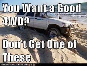 You Want a Good 4WD?  Don't Get One of These