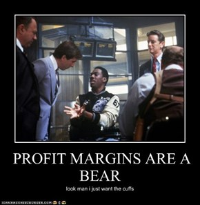PROFIT MARGINS ARE A BEAR