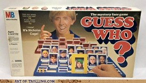 Guess Who - the Nicolas Cage Edition