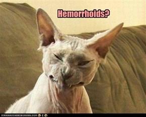 Hemorrhoids?