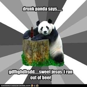 drunk panda says......