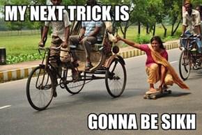 Sikh Tricks Bro