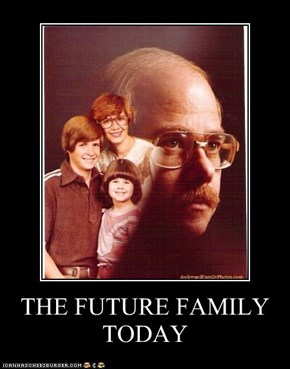 THE FUTURE FAMILY TODAY