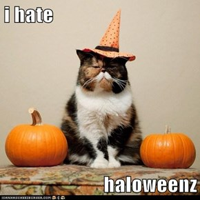 i hate  haloweenz