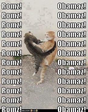 Romz!                       Obamaz!Romz!                       Obamaz!Romz!                       Obamaz!Romz!                       Obamaz!Romz!                       Obamaz!Romz!                       Obamaz!Romz!                       Obamaz!Romz!