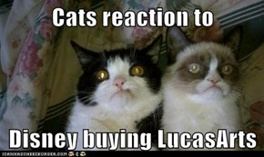 Cats reaction to   Disney buying LucasArts