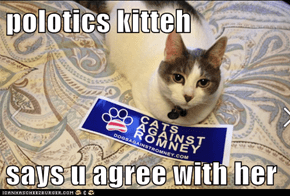 polotics kitteh  says u agree with her