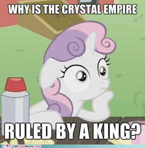 Probably for the Same Reason That the Kingdom of Equestria is Ruled by Princesses