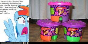 The Gak will crush all.