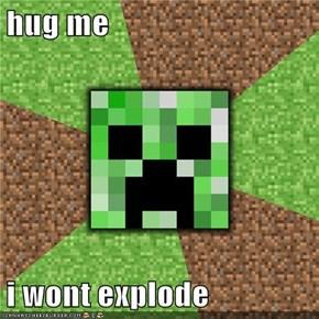 hug me  i wont explode