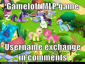 Gameloft MLP game  Username exchange in comments
