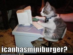 icanhasminiburger?