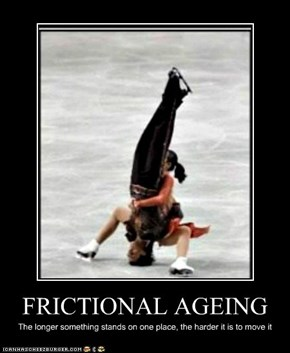 FRICTIONAL AGEING